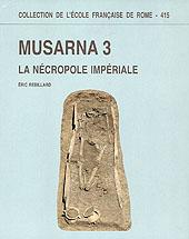 Musarna 3 : la nécropole impériale