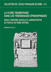 La plèbe frumentaire dans les témoignages épigraphiques : essai d'histoire sociale et administrative du peuple de Rome antique