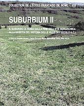 Suburbium II : il suburbio di Roma dalla fine dell'età monarchica alla nascita del sistema delle ville, V-II secolo a.C.