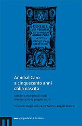 Annibal Caro a cinquecento anni dalla nascita : atti del convegno di studi, Macerata, 16-17 giugno 2007