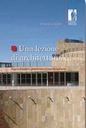 Una lezione di architettura : rappresentazione, globalizzazione, interdisciplinarità