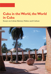 Cuba in the World, the World in Cuba : Essays on Cuban History, Politics and Culture -  - Firenze : Firenze University Press, 2009.
