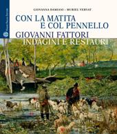 Con la matita e col pennello : Giovanni Fattori : indagini e restauri dei dipinti della Galleria d'arte moderna di Palazzo Pitti