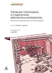 Il fondo per l'eliminazione e il superamento delle barriere architettoniche : struttura e valutazione del suo funzionamento - Lungarella, Raffaele - Bologna : CLUEB, 2007.