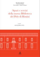 Spazi e servizi della nuova biblioteca del Polo di Rimini - Citti, Alessandra - Bologna : CLUEB, 2007.