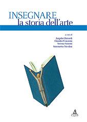 Insegnare la storia dell'arte - Ghirardi, Angela - Bologna : CLUEB, 2009.