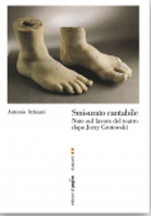Smisurato cantabile : note sul lavoro del teatro dopo Jerzy Grotowski