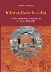 Intercettare la città : parole e trasformazione urbana a Firenze 2000-2008
