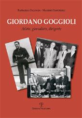 Giordano Goggioli : atleta, giornalista, dirigente