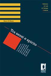 Tra sensi e spirito : la concezione della musica e la rappresentazione del musicista nella letteratura tedesca - Di Manno, Marco - Firenze : Firenze University Press, 2009.