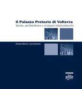Il Palazzo Pretorio di Volterra : storia, architettura e restauri ottocenteschi