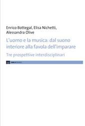 L'uomo e la musica dal suono interiore alla favola dell'imparare : tre prospettive interdisciplinari - Nichetti, Elisa - Macerata : EUM-Edizioni Università di Macerata, 2011.