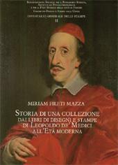 Storia di una collezione : dai libri di disegni e stampe di Leopoldo de' Medici all'età moderna