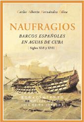 Naufragios : barcos españoles en aguas de Cuba : siglos XVI y XVII