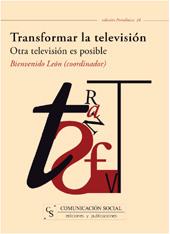 Transformar la televisión : otra televisión es posible