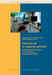 Historias de la pequeña pantalla : representaciones históricas en la televisión de la España democrática
