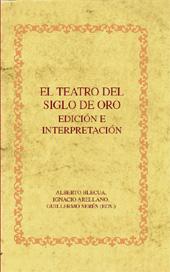 El teatro del Siglo de Oro : edición e interpretación