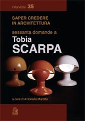 Saper credere in architettura : sessanta domande a Tobia Scarpa