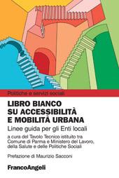 Libro bianco su accessibilità e mobilità urbana : linee guida per gli enti locali