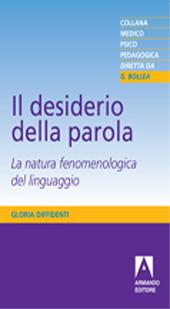 Il desiderio della parola : la natura fenomenologica del linguaggio