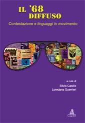 Il '68 diffuso : contestazione e linguaggi in movimento - Guerrieri, Loredana - Bologna : CLUEB, 2009.