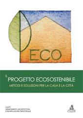 Il progetto ecosostenibile : metodi e soluzioni per la casa e la città