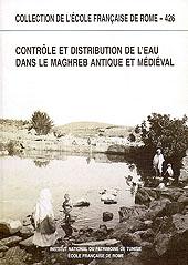 Contrôle et distribution de l'eau dans le Maghreb antique et médiéval