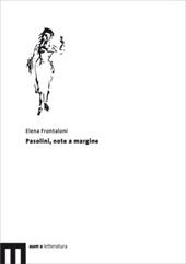 Pasolini, note a margine - Frontaloni, Elena, 1980- - Macerata : EUM-Edizioni Università di Macerata, 2009.