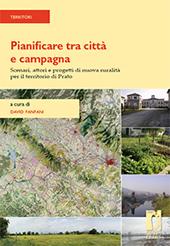 Pianificare tra città e campagna : scenari, attori e progetti di nuova ruralità per il territorio di Prato