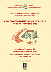 Infrastrutture stradali più sicure : fase 1 : i criteri : XXVI convegno nazionale stradale : 28 ottobre 2010 -  - Firenze : Firenze University Press, 2010.