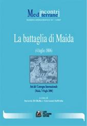 La battaglia di Maida : 4 luglio 1806 : atti del convegno internazionale : Maida, 7-8 luglio 2006