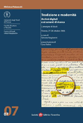 Tradizione e modernità : archivi digitali e strumenti di ricerca : convegno di studi, Firenze, 27-28 ottobre 2006