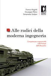 Alle radici della moderna ingegneria : competenze e opportunità nella Firenze dell'Ottocento