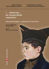 ...Attraverso un cannocchiale capovolto : frammenti biografici e narrativi di Giuseppe Dessì -  - Firenze : Società editrice fiorentina, 2010.