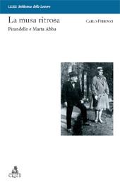 La musa ritrosa : Pirandello e Marta Abba