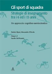 Gli sport di quadra : strategie di insegnamento tra i 6 ed i 15 anni : un approccio cognitivo-semiocinetico - D'Ercole, Alessandro - Bologna : CLUEB, 2006.