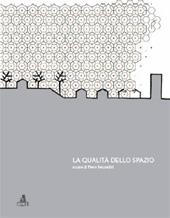 La qualità dello spazio - Secondini, Piero - Bologna : CLUEB, 2009.