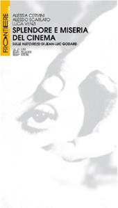 Splendore e miseria del cinema : sulle Histoire(s) di Jean-Luc Godard