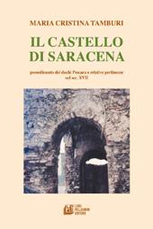 Il castello di Saracena : possedimento dei duchi di Pescara e relative pertinenze nel sec. XVII