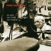 Piero Cisternino : un uomo, una storia, una passione
