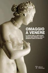 Omaggio a Venere : il culto della bellezza ideale nei modelli della manifattura di Doccia