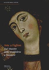 Arte a Figline : dal maestro della Maddalena a Masaccio