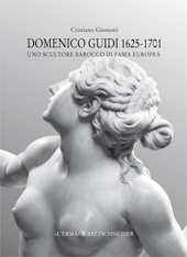 Domenico Guidi 1625-1701 : uno scultore barocco di fama europea