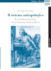 Il sistema antropologico : la posizione dell'uomo nella filosofia critica di Kant