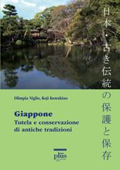 Giappone : tutela e conservazione di antiche tradizioni - Kuwakino, Koji - Pisa : PLUS-Pisa University Press, 2010.