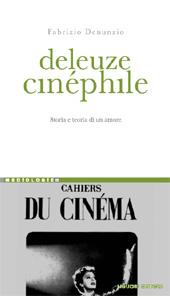 Deleuze cinéphile : storia e teoria di un amore