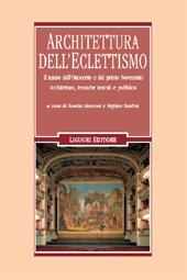 Architettura dell'eclettismo : il teatro dell'Ottocento e del primo Novecento : architettura, tecniche teatrali e pubblico