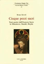 Cinque pezzi sacri : testi poetici dell'oratorio sacro in Metastasio, Handel, Haydn
