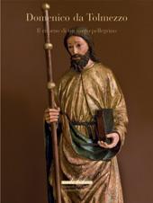 Domencio da Tolmezzo : il ritorno di un santo pellegrino