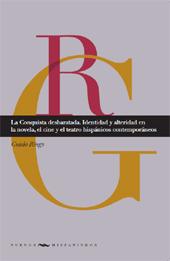 La conquista desbaratada : identidad y alteridad en la novela, el cine y el teatro hispánicos contemporáneos